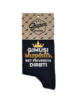 """Super kojinės moterims """"Gimusi shopintis, bet priversta dirbti"""". Spalva juoda"""